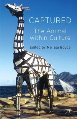 Captured: The Animal Within Culture (Hardcover)