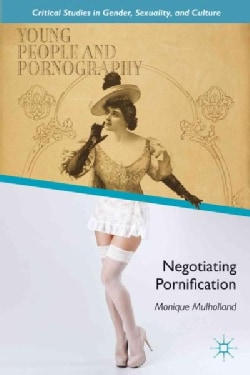Young People and Pornography: Negotiating Pornification (Hardcover)