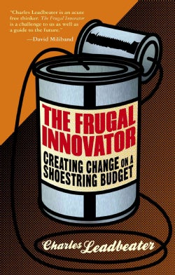 The Frugal Innovator: Creating Change on a Shoestring Budget (Hardcover)