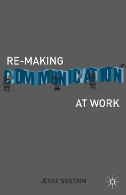 Re-Making Communication at Work (Hardcover)