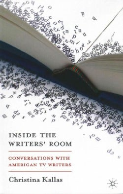 Inside the Writers' Room: Conversations With American TV Writers (Paperback)
