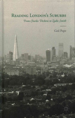 Reading London's Suburbs: From Charles Dickens to Zadie Smith (Hardcover)