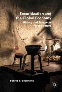 Securitization and the Global Economy: History and Prospects for the Future (Hardcover)