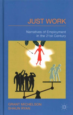 Just Work: Narratives of Employment in the 21st Century (Hardcover)