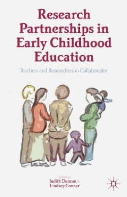 Research Partnerships in Early Childhood Education: Teachers and Researchers in Collaboration (Hardcover)