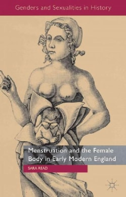 Menstruation and the Female Body in Early-Modern England (Hardcover)