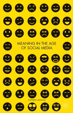 Meaning in the Age of Social Media (Hardcover)