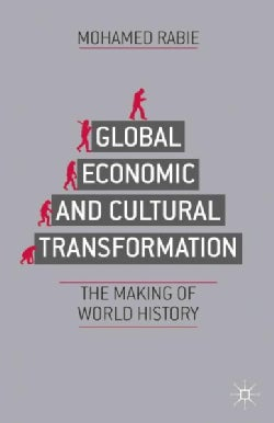 Global Economic and Cultural Transformation: The Making of World History (Hardcover)