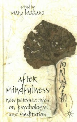 After Mindfulness: New Perspectives on Psychology and Meditation (Hardcover)