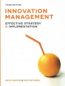 Innovation Management: Effective Strategy and Implementation (Paperback)