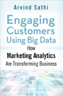 Engaging Customers Using Big Data: How Marketing Analytics Are Transforming Business (Hardcover)
