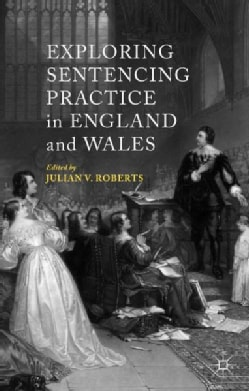 Exploring Sentencing Practice in England and Wales (Hardcover)