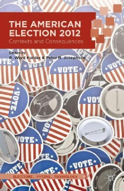 The American Election 2012: Contexts and Consequences (Hardcover)