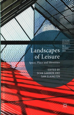 Landscapes of Leisure: Space, Place and Identities (Hardcover)