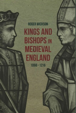 Kings and Bishops in Medieval England, 1066-1216 (Paperback)