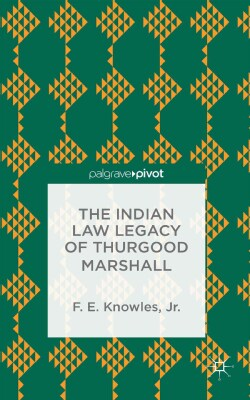 The Indian Law Legacy of Thurgood Marshall (Hardcover)