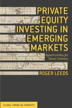Private Equity Investing in Emerging Markets: Opportunities for Value Creation (Hardcover)