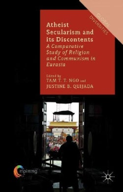 Atheist Secularism and Its Discontents: A Comparative Study of Religion and Communism in Eurasia (Hardcover)