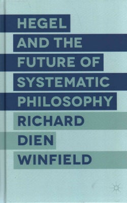 Hegel and the Future of Systematic Philosophy (Hardcover)