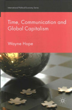 Time, Communication and Global Capitalism (Hardcover)