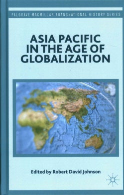 Asia Pacific in the Age of Globalization (Hardcover)