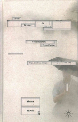 Visual Devices in Contemporary Prose Fiction: Gaps, Gestures, Images (Hardcover)