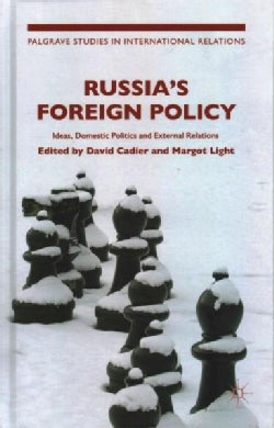 Russia's Foreign Policy: Ideas, Domestic Politics and External Relations (Hardcover)
