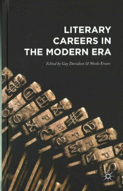 Literary Careers in the Modern Era (Hardcover)