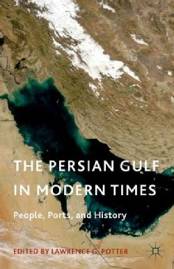 The Persian Gulf in Modern Times: People, Ports, and History (Hardcover)