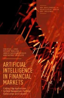 Artificial Intelligence in Financial Markets: Cutting Edge Applications for Risk Management, Portfolio Optimizati... (Hardcover)