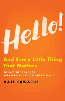 Hello!: And Every Little Thing That Matters (Hardcover)