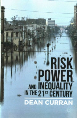 Risk, Power, and Inequality in the 21st Century (Hardcover)