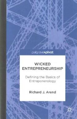 Wicked Entrepreneurship: Defining the Basics of Entreponerology (Hardcover)