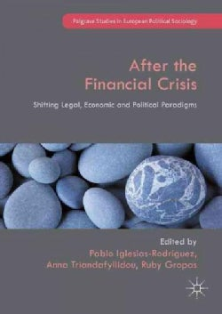 After the Financial Crisis: Shifting Legal, Economic and Political Paradigms (Hardcover)