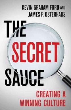 The Secret Sauce: Creating a Winning Culture (Hardcover)