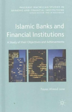 Islamic Banks and Financial Institutions: A Study of Their Objectives and Achievements (Hardcover)