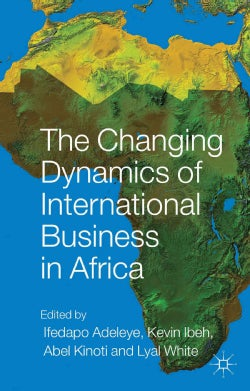 The Changing Dynamics of International Business in Africa (Hardcover)