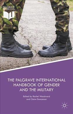 The Palgrave International Handbook of Gender and the Military (Hardcover)