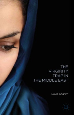 The Virginity Trap in the Middle East (Hardcover)