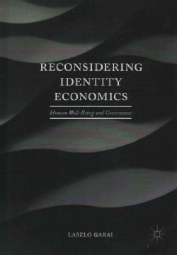 Reconsidering Identity Economics: Human Well-being and Governance (Hardcover)