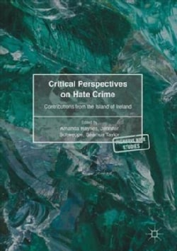 Critical Perspectives on Hate Crime: Contributions from the Island of Ireland (Hardcover)
