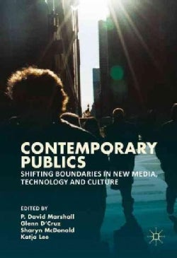 Contemporary Publics: Shifting Boundaries in New Media, Technology and Culture (Hardcover)