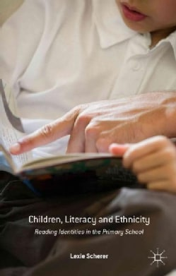Children, Literacy and Ethnicity: Reading Identities in the Primary School (Hardcover)