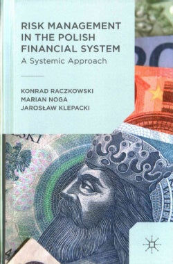 Risk Management in the Polish Financial System: A Systemic Approach (Hardcover)