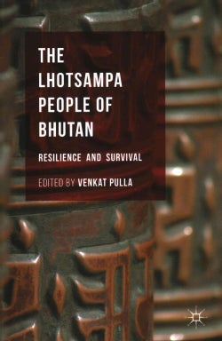 The Lhotsampa People of Bhutan: Resilience and Survival (Hardcover)