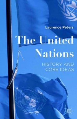 The United Nations: History and Core Ideas (Hardcover)