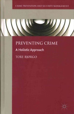 Preventing Crime: A Holistic Approach (Hardcover)
