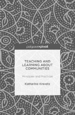Teaching and Learning About Communities: Principles and Practices (Hardcover)