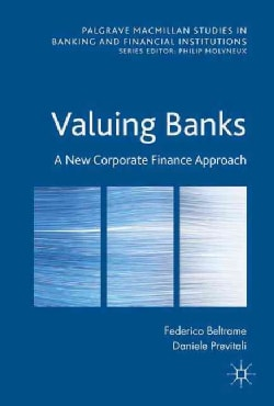 Valuing Banks: A New Corporate Finance Approach (Hardcover)