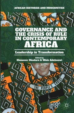 Governance and the Crisis of Rule in Contemporary Africa: Leadership in Transformation (Hardcover)